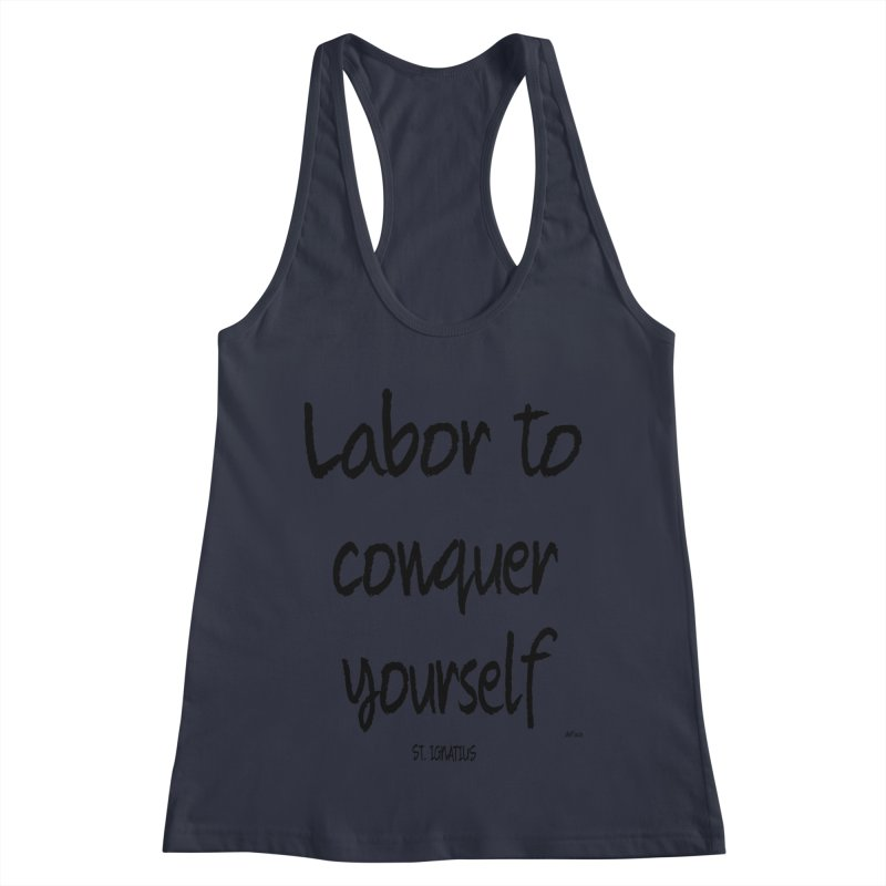 Labor to conquer yourself Women's Racerback Tank by artworkdealers Artist Shop
