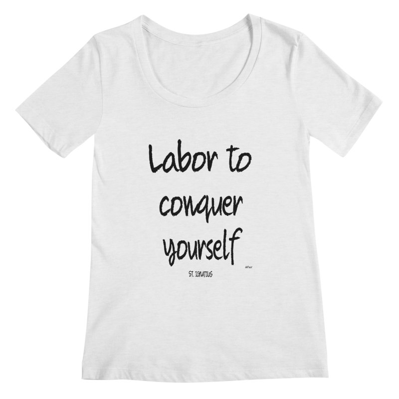 Labor to conquer yourself Women's Regular Scoop Neck by artworkdealers Artist Shop