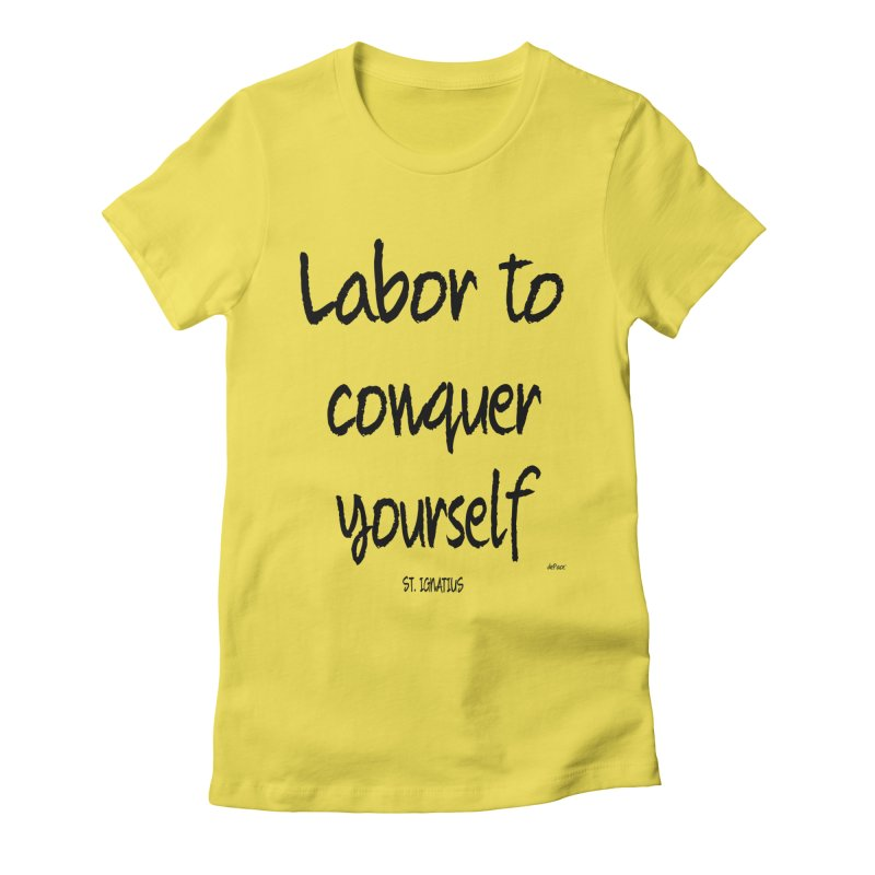 Labor to conquer yourself Women's Fitted T-Shirt by artworkdealers Artist Shop