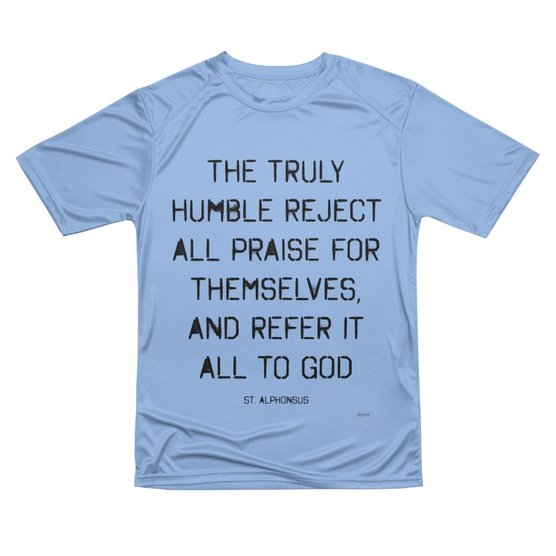 The truly humble Men's Performance T-Shirt by artworkdealers Artist Shop