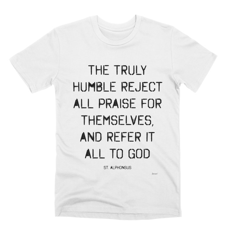 The truly humble Men's Premium T-Shirt by artworkdealers Artist Shop