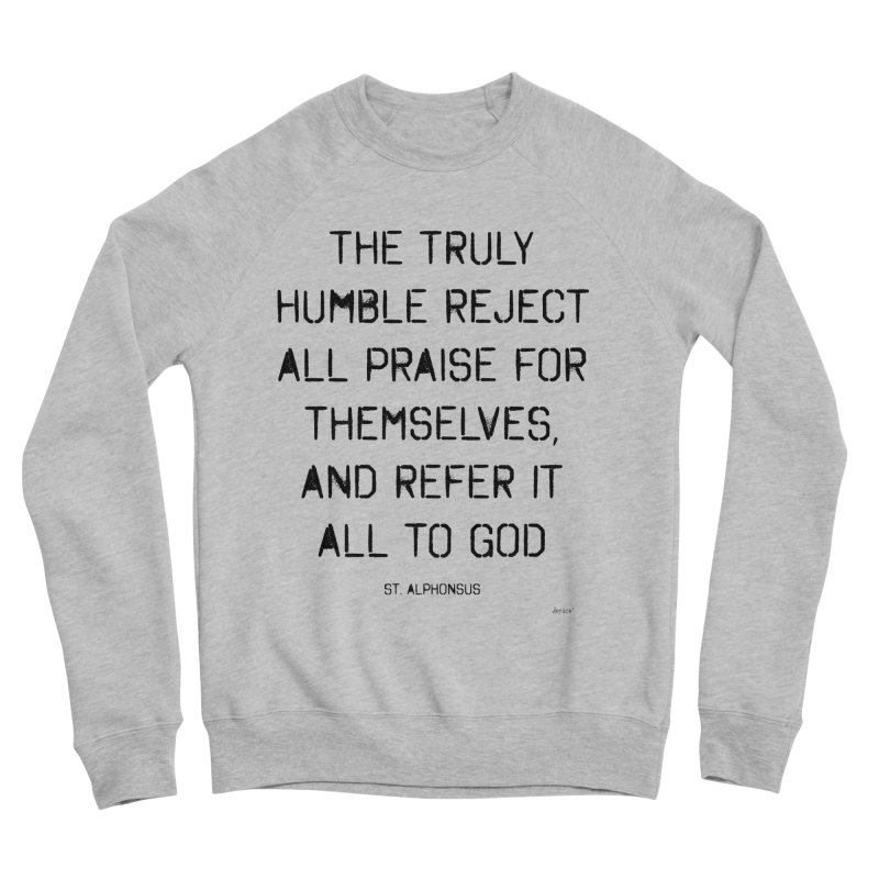 The truly humble Men's Sponge Fleece Sweatshirt by artworkdealers Artist Shop