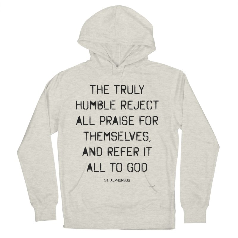 The truly humble Women's French Terry Pullover Hoody by artworkdealers Artist Shop