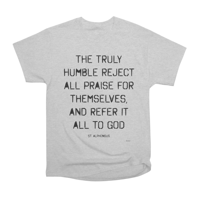 The truly humble Men's Heavyweight T-Shirt by artworkdealers Artist Shop