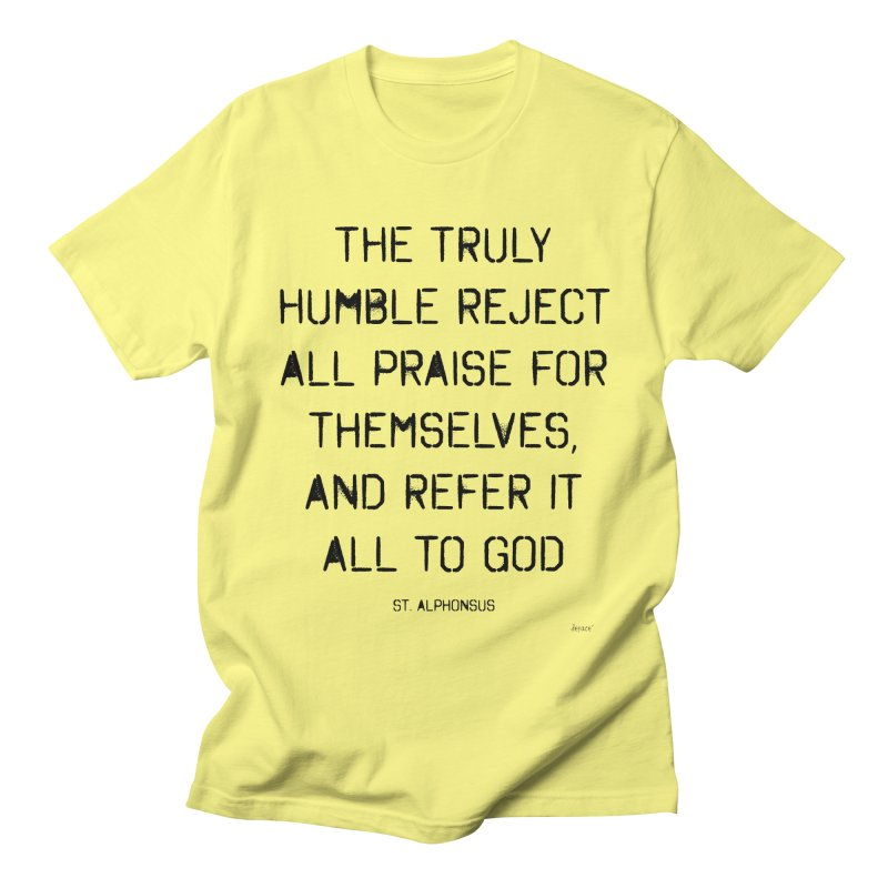 The truly humble Women's Regular Unisex T-Shirt by artworkdealers Artist Shop