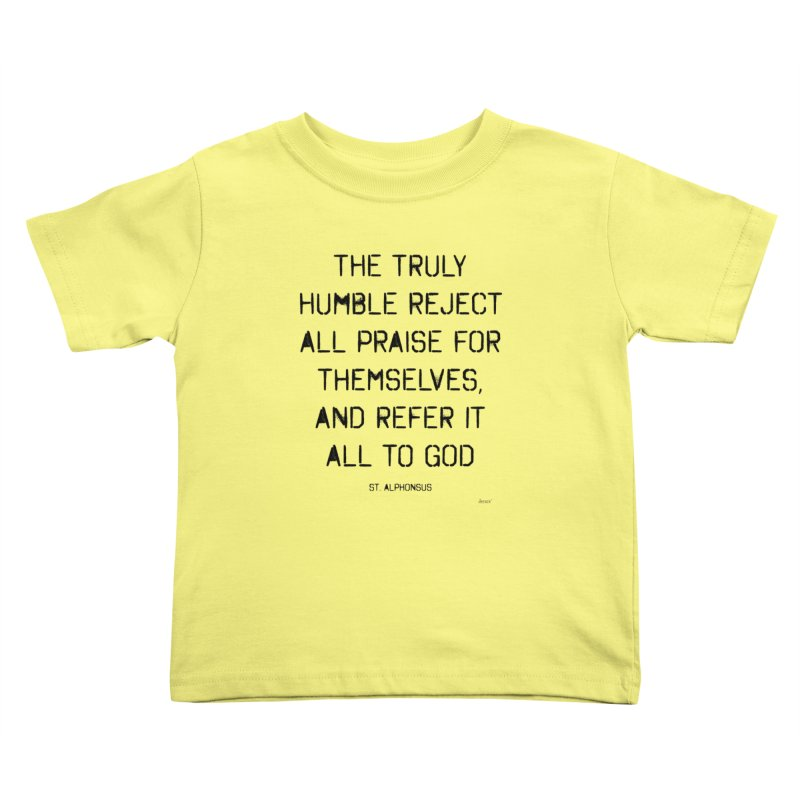 The truly humble Kids Toddler T-Shirt by artworkdealers Artist Shop