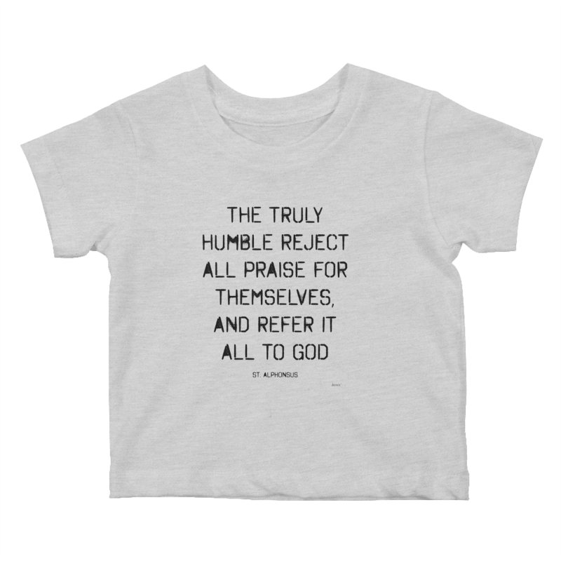 The truly humble Kids Baby T-Shirt by artworkdealers Artist Shop