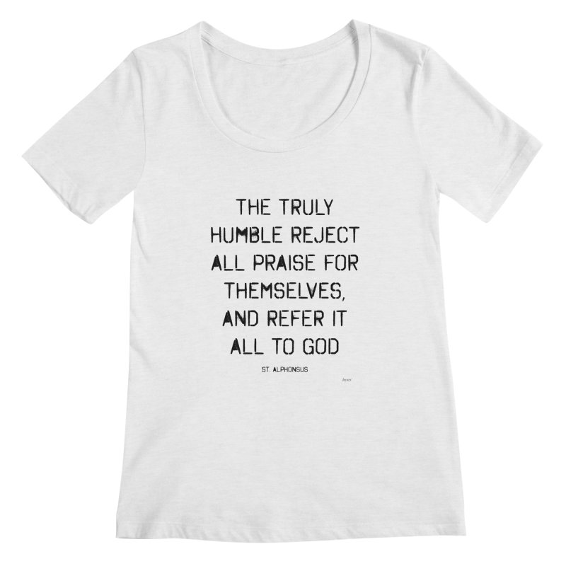 The truly humble Women's Regular Scoop Neck by artworkdealers Artist Shop