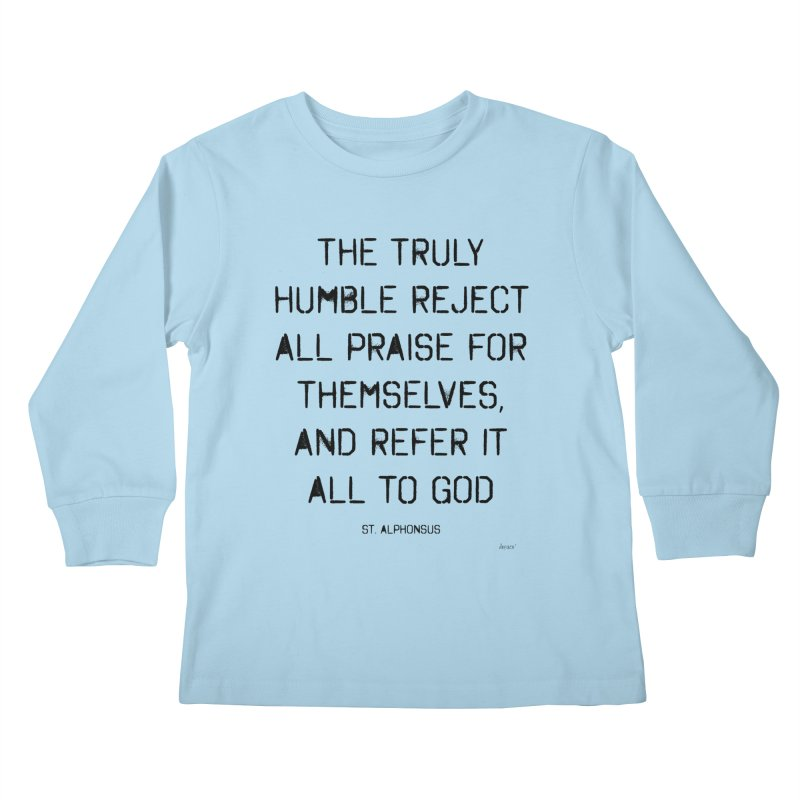 The truly humble Kids Longsleeve T-Shirt by artworkdealers Artist Shop
