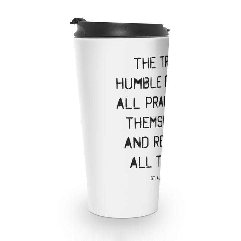 The truly humble Accessories Travel Mug by artworkdealers Artist Shop