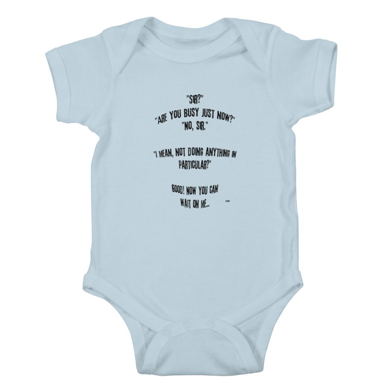 Are You Busy Just Now Kids Baby Bodysuit by artworkdealers Artist Shop