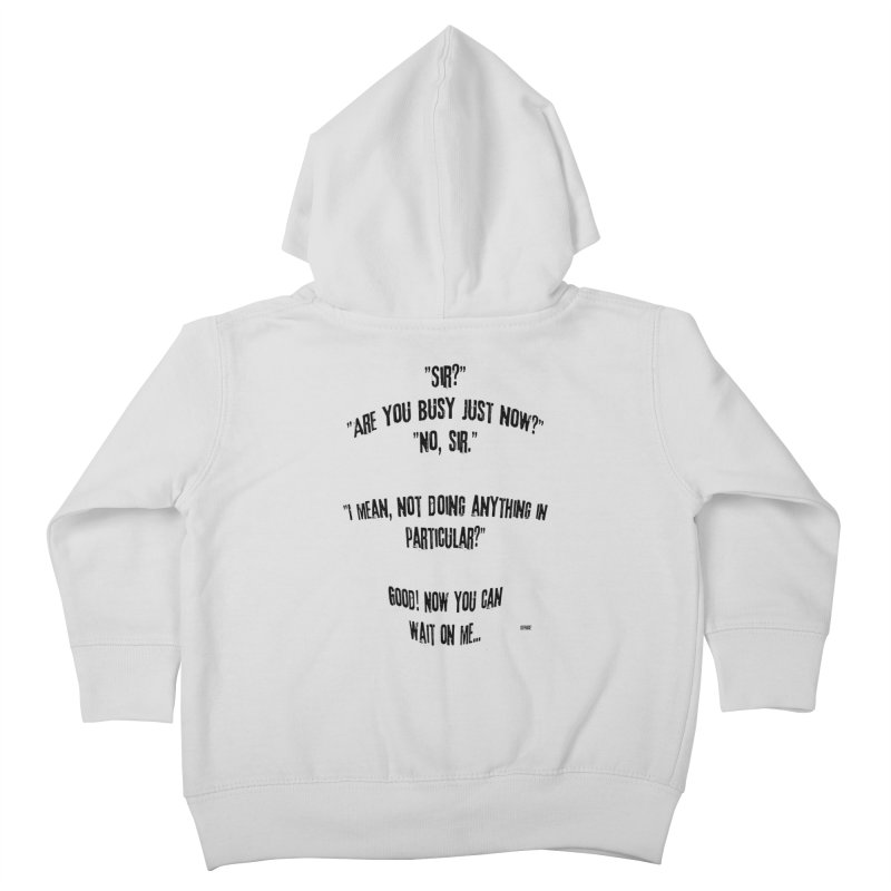 Are You Busy Just Now Kids Toddler Zip-Up Hoody by artworkdealers Artist Shop