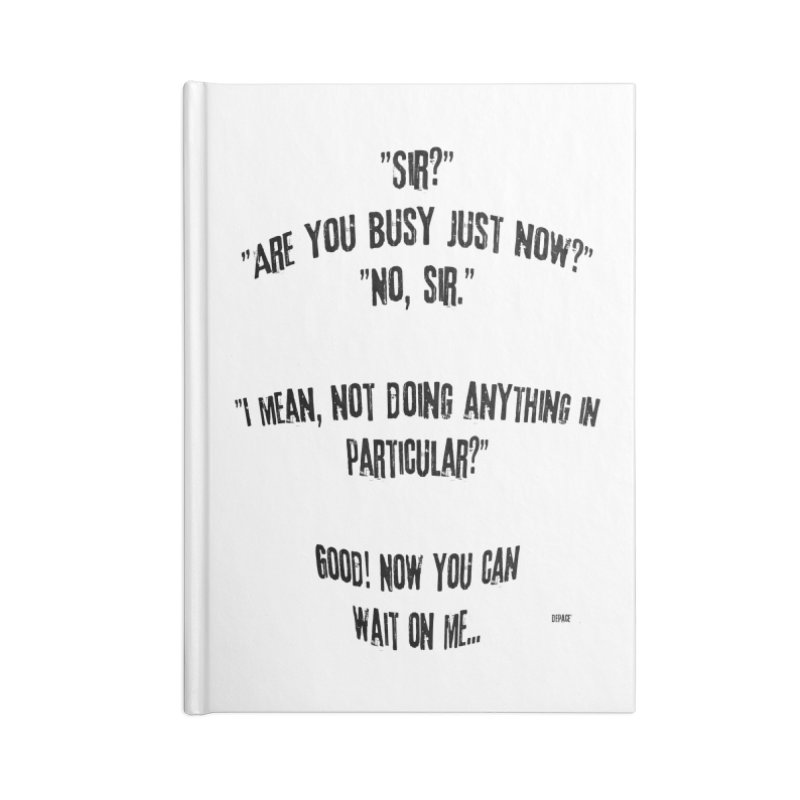 Are You Busy Just Now Accessories Blank Journal Notebook by artworkdealers Artist Shop
