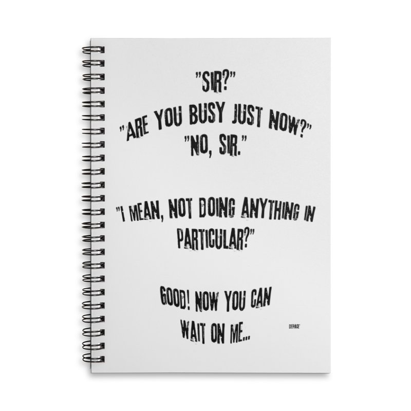 Are You Busy Just Now Accessories Lined Spiral Notebook by artworkdealers Artist Shop