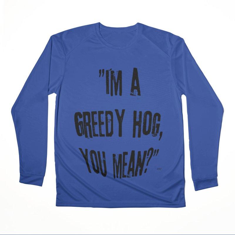 Greedy Hog Women's Performance Unisex Longsleeve T-Shirt by artworkdealers Artist Shop