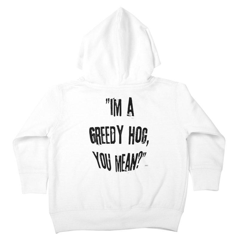 Greedy Hog Kids Toddler Zip-Up Hoody by artworkdealers Artist Shop