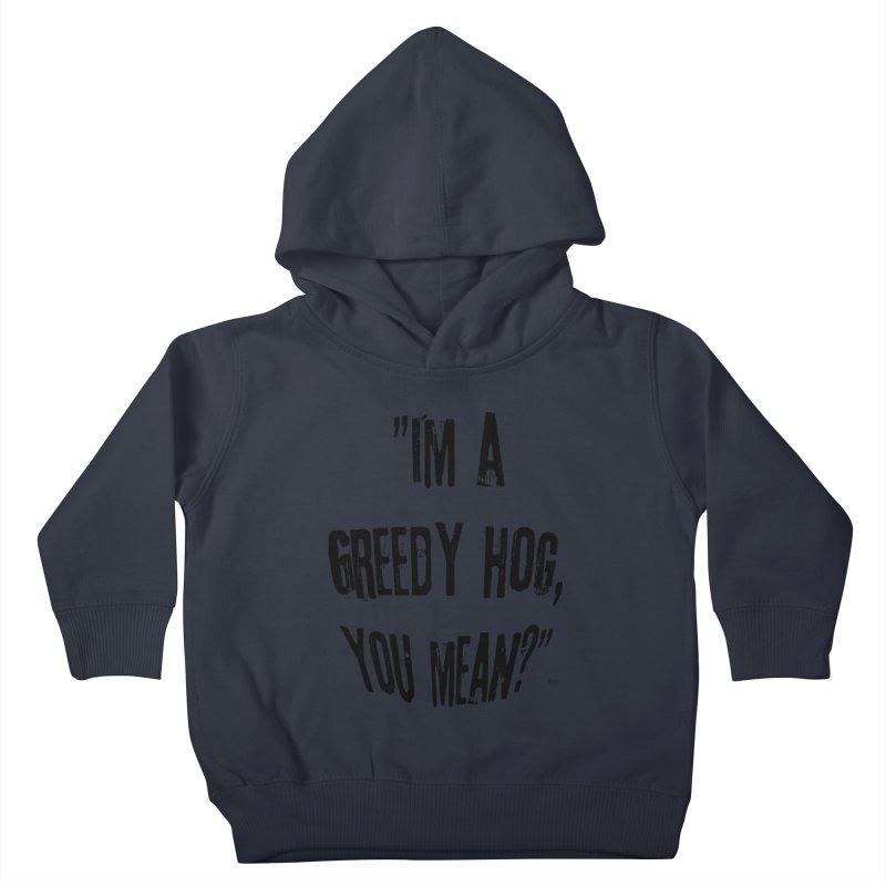 Greedy Hog Kids Toddler Pullover Hoody by artworkdealers Artist Shop