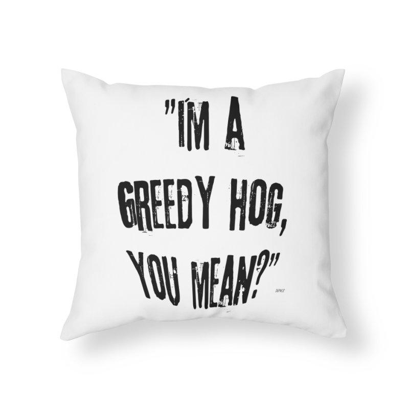 Greedy Hog Home Throw Pillow by artworkdealers Artist Shop