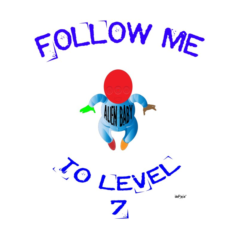Follow me to level 7 by artworkdealers Artist Shop