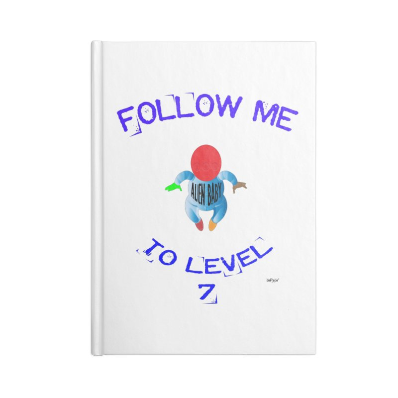 Follow me to level 7 Accessories Blank Journal Notebook by artworkdealers Artist Shop