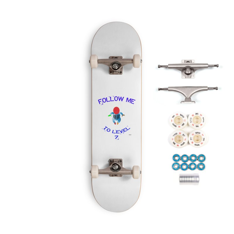 Follow me to level 7 Accessories Complete - Premium Skateboard by artworkdealers Artist Shop