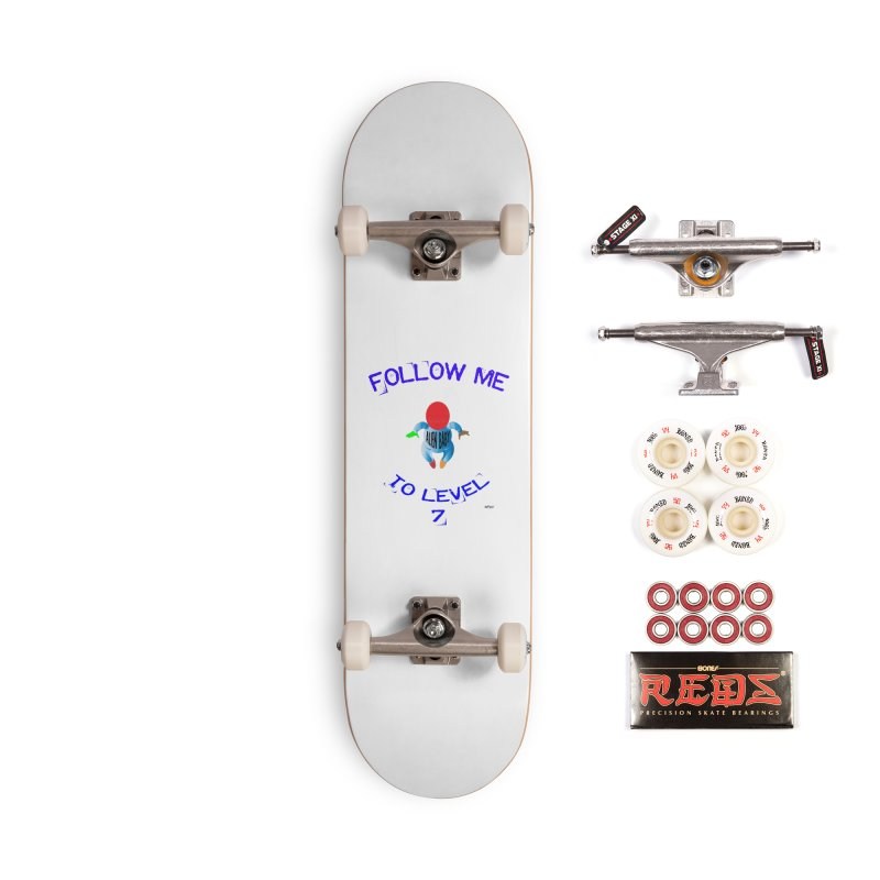 Follow me to level 7 Accessories Complete - Pro Skateboard by artworkdealers Artist Shop