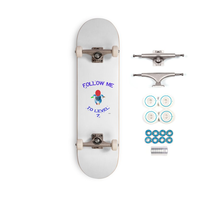 Follow me to level 7 Accessories Complete - Basic Skateboard by artworkdealers Artist Shop