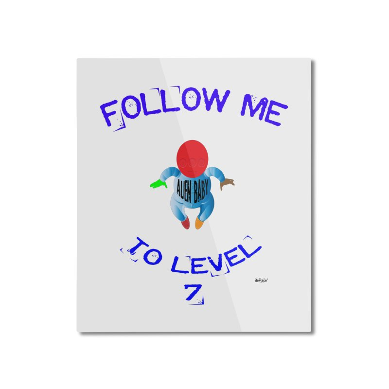 Follow me to level 7 Home Mounted Aluminum Print by artworkdealers Artist Shop