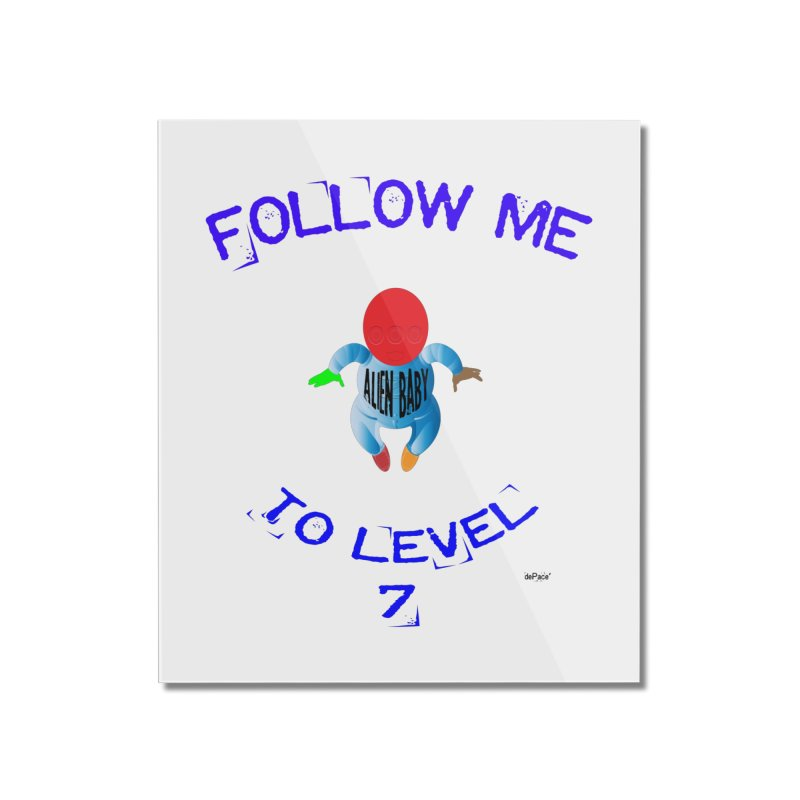 Follow me to level 7 Home Mounted Acrylic Print by artworkdealers Artist Shop