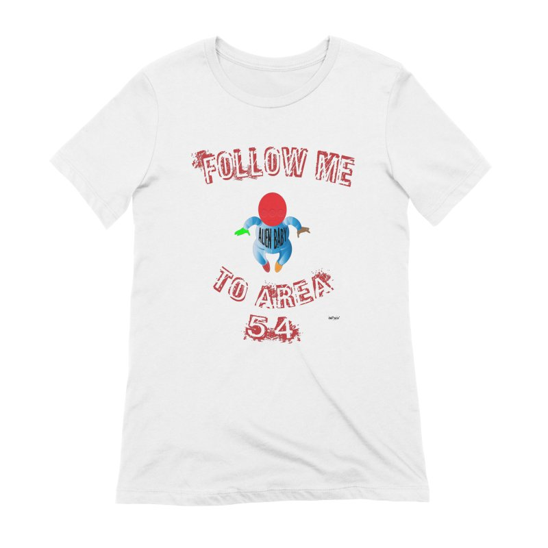 FOLLOW ME TO AREA 54 Women's Extra Soft T-Shirt by artworkdealers Artist Shop