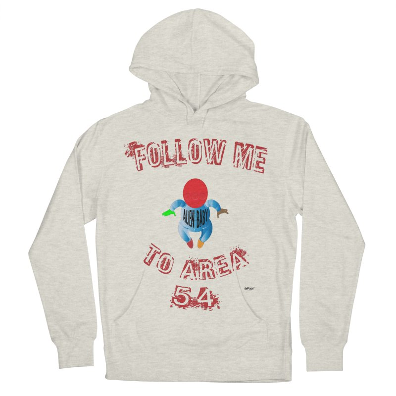 FOLLOW ME TO AREA 54 Women's French Terry Pullover Hoody by artworkdealers Artist Shop