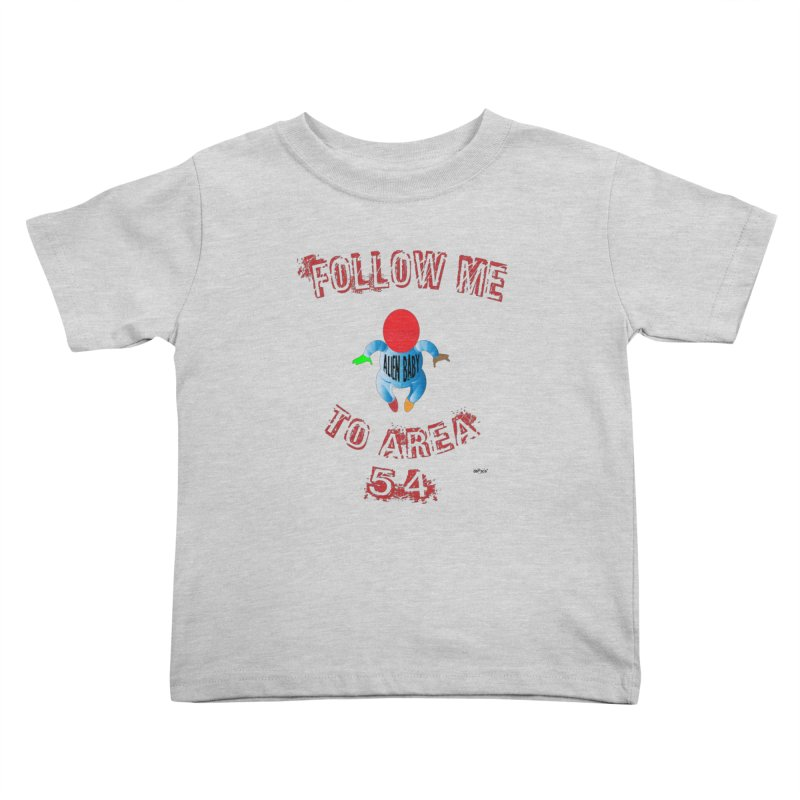 FOLLOW ME TO AREA 54 Kids Toddler T-Shirt by artworkdealers Artist Shop