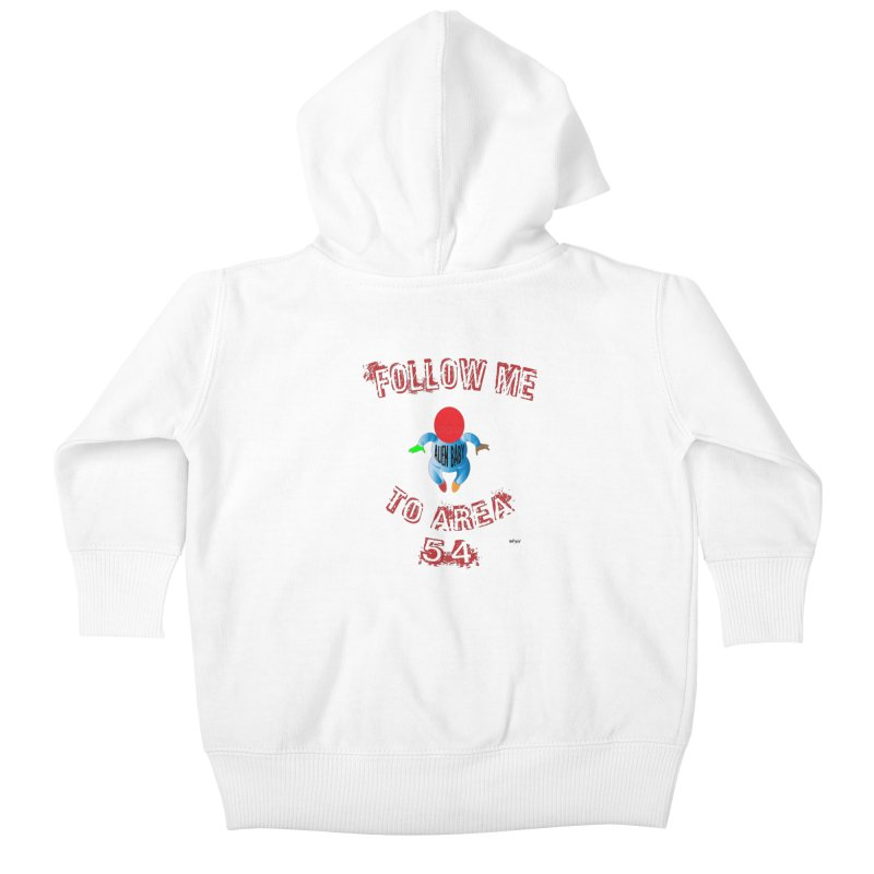 FOLLOW ME TO AREA 54 Kids Baby Zip-Up Hoody by artworkdealers Artist Shop
