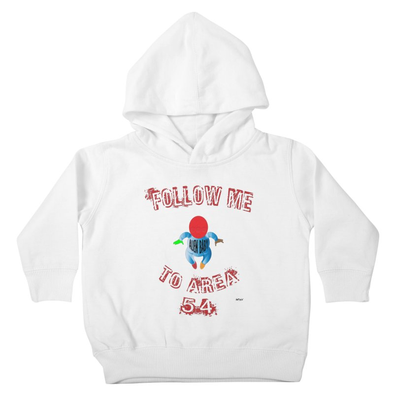 FOLLOW ME TO AREA 54 Kids Toddler Pullover Hoody by artworkdealers Artist Shop