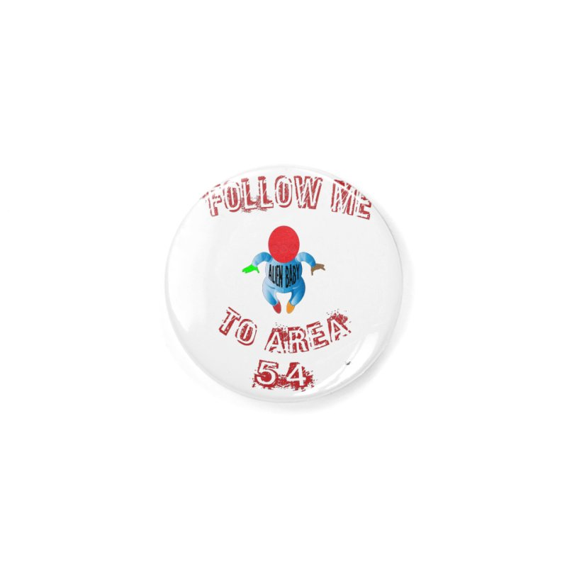 FOLLOW ME TO AREA 54 Accessories Button by artworkdealers Artist Shop