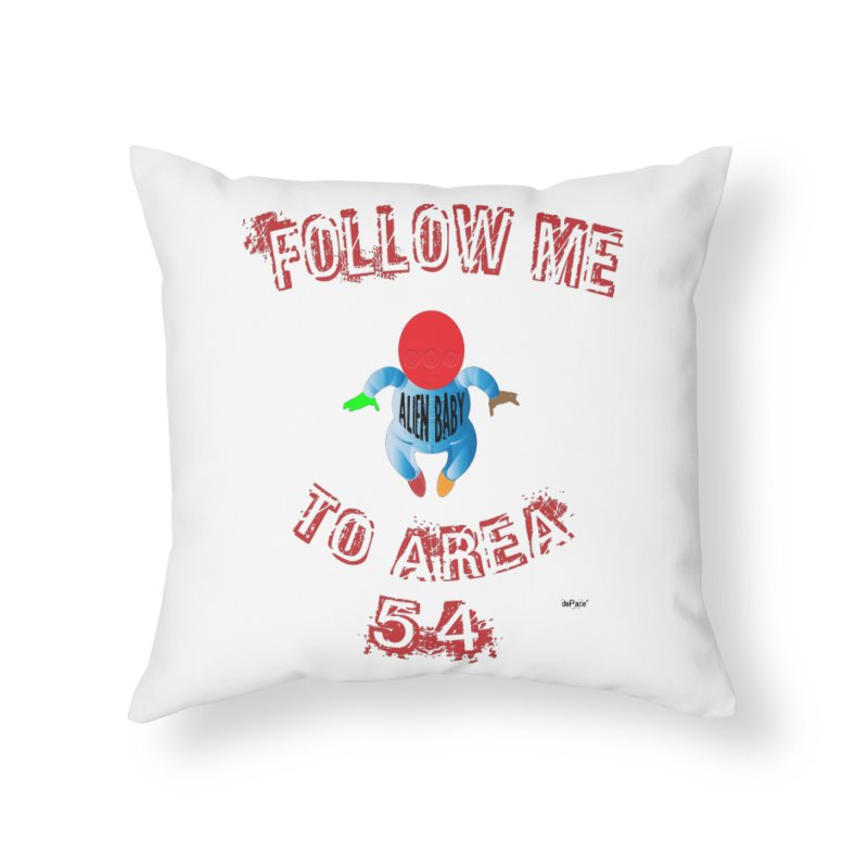 FOLLOW ME TO AREA 54 Home Throw Pillow by artworkdealers Artist Shop