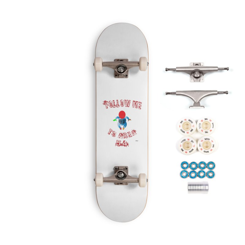FOLLOW ME TO AREA 54 Accessories Complete - Premium Skateboard by artworkdealers Artist Shop