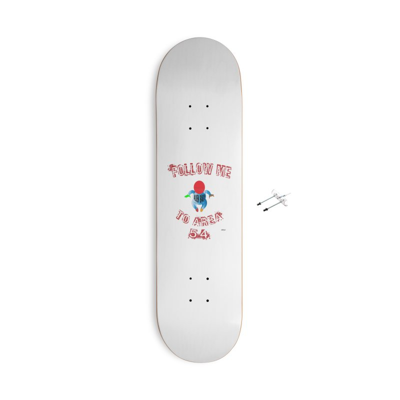 FOLLOW ME TO AREA 54 Accessories With Hanging Hardware Skateboard by artworkdealers Artist Shop