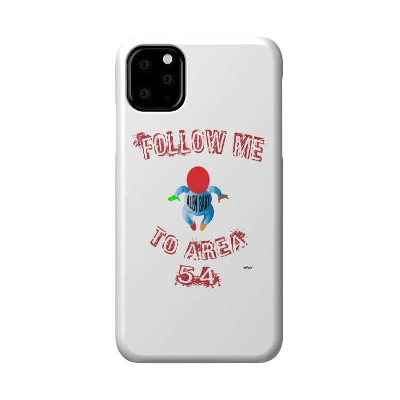 FOLLOW ME TO AREA 54 Accessories Phone Case by artworkdealers Artist Shop