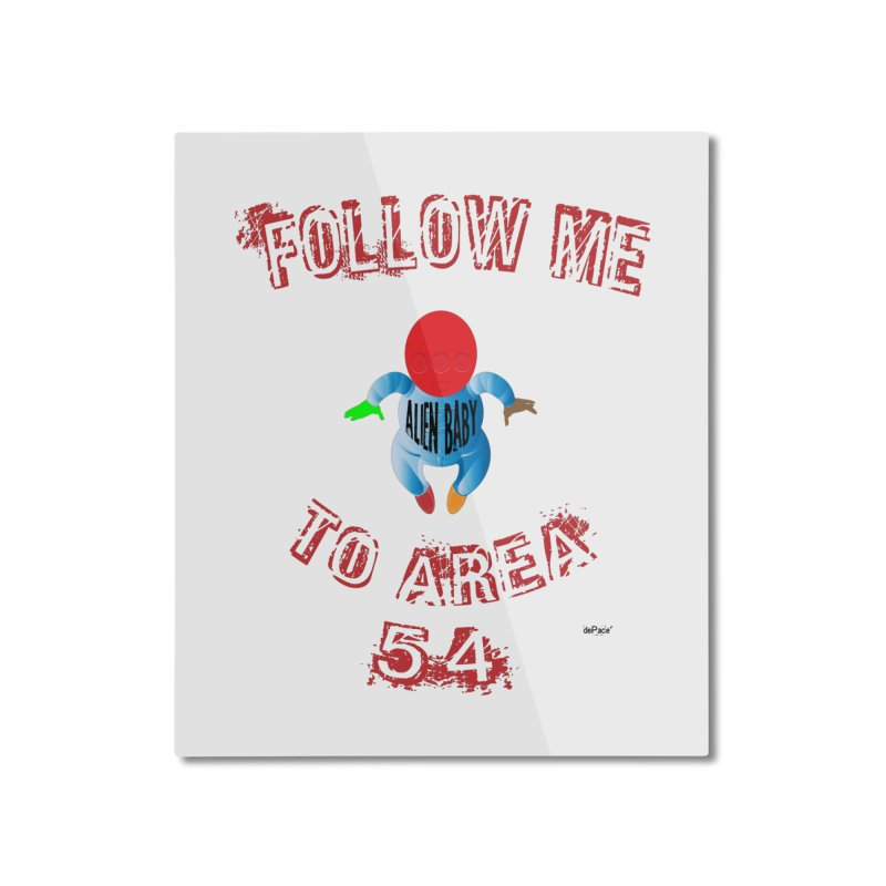 FOLLOW ME TO AREA 54 Home Mounted Aluminum Print by artworkdealers Artist Shop