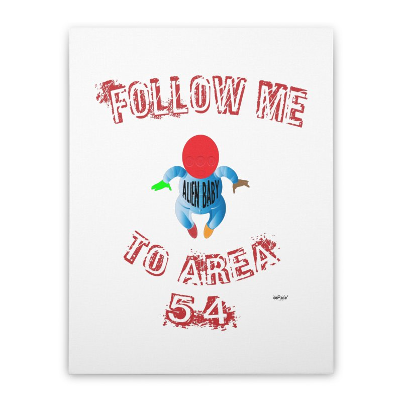 FOLLOW ME TO AREA 54 Home Stretched Canvas by artworkdealers Artist Shop