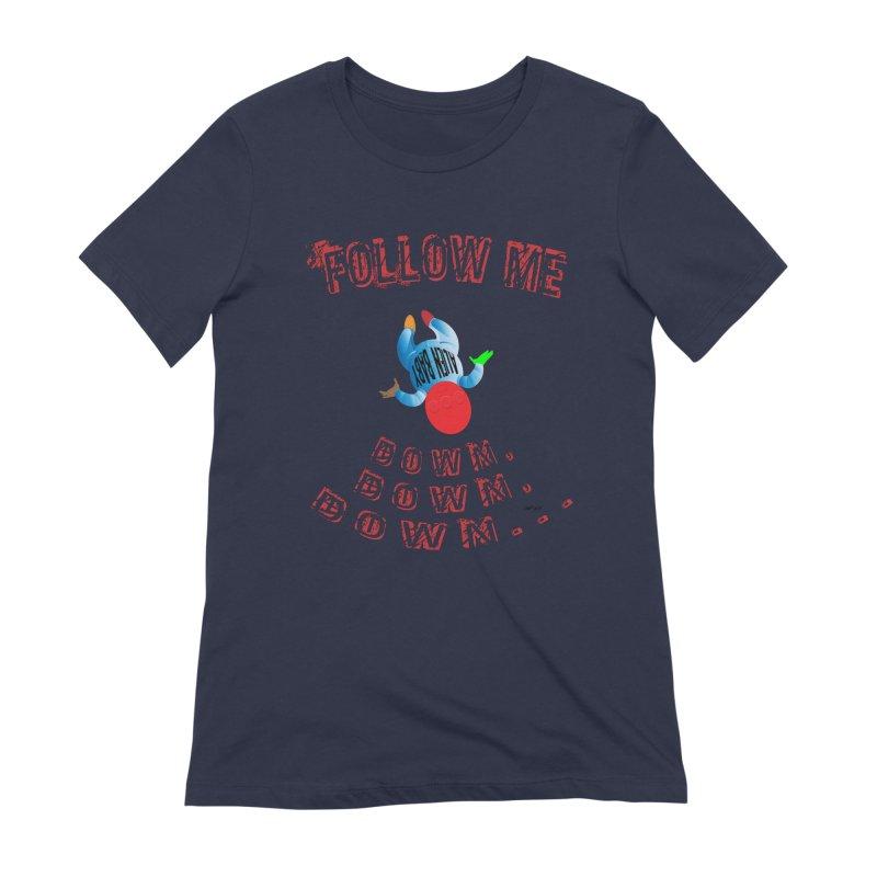FOLLOW ME DOWN, DOWN, DOWN... Women's Extra Soft T-Shirt by artworkdealers Artist Shop