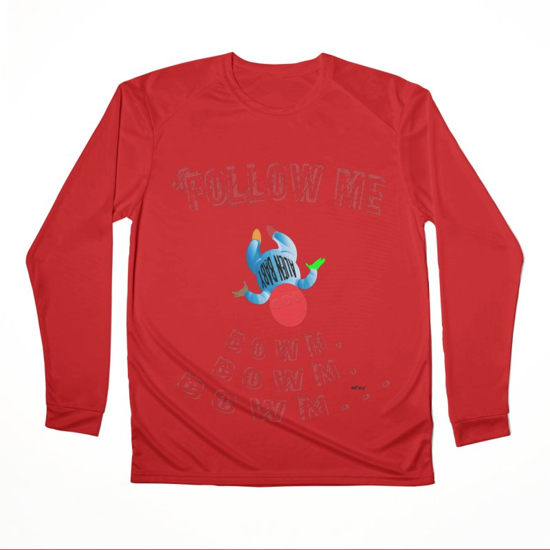 FOLLOW ME DOWN, DOWN, DOWN... Women's Performance Unisex Longsleeve T-Shirt by artworkdealers Artist Shop