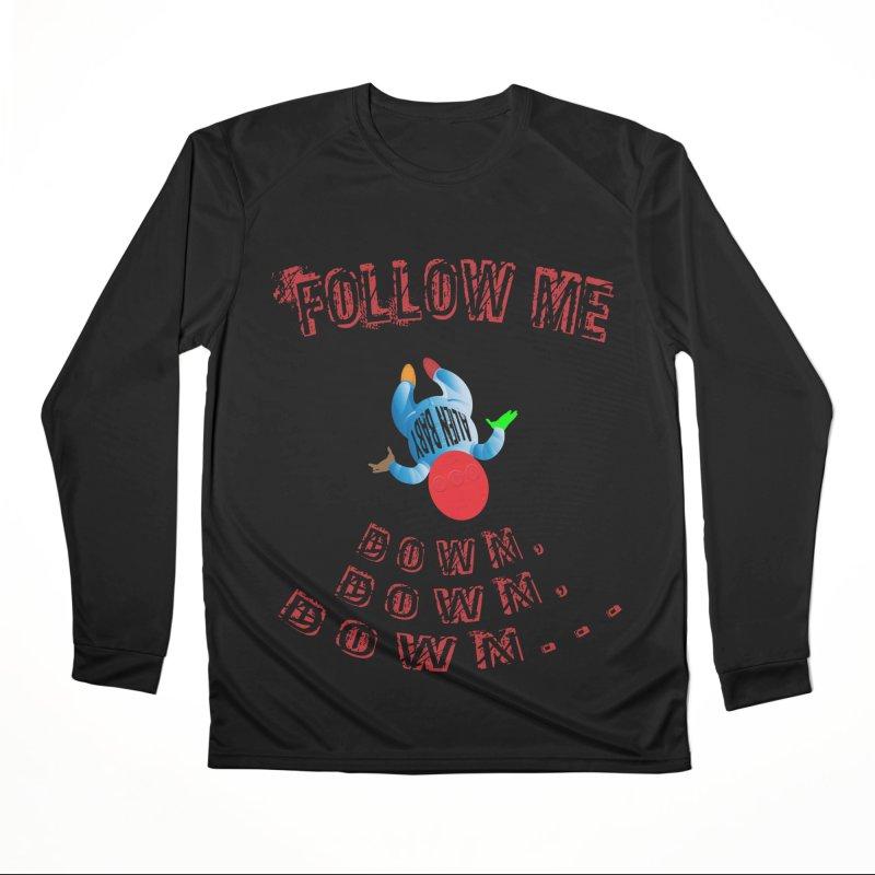 FOLLOW ME DOWN, DOWN, DOWN... Men's Performance Longsleeve T-Shirt by artworkdealers Artist Shop
