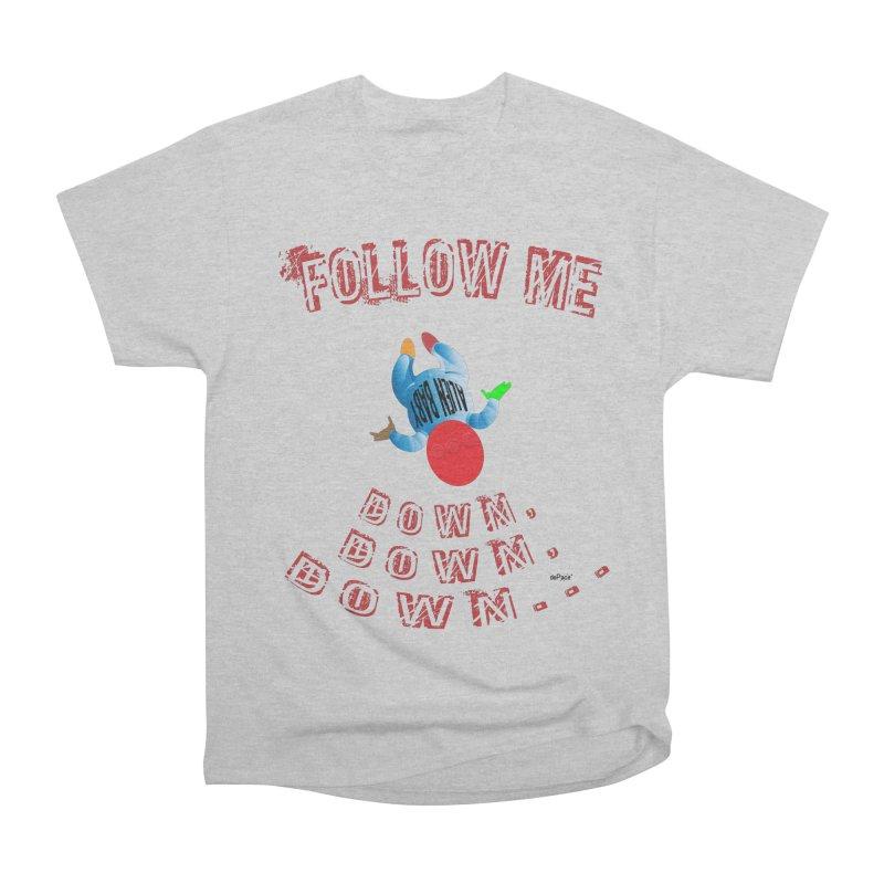 FOLLOW ME DOWN, DOWN, DOWN... Women's Heavyweight Unisex T-Shirt by artworkdealers Artist Shop