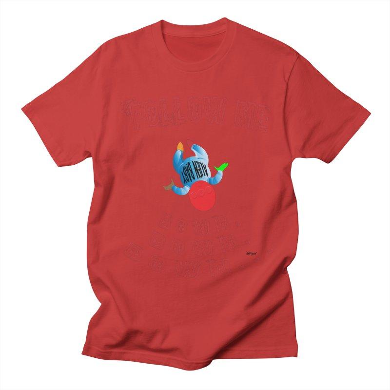FOLLOW ME DOWN, DOWN, DOWN... Men's Regular T-Shirt by artworkdealers Artist Shop