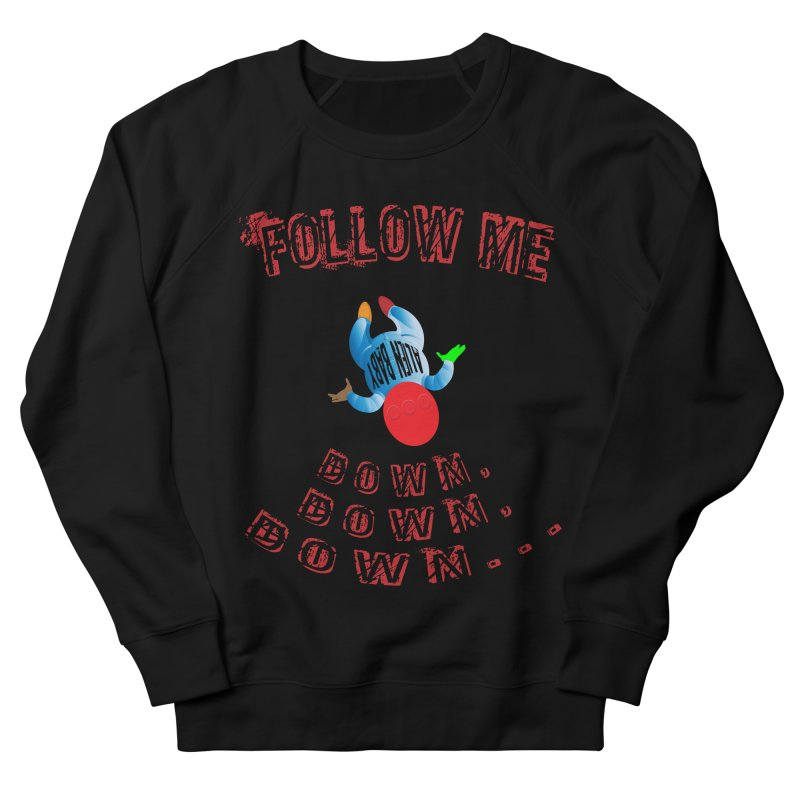 FOLLOW ME DOWN, DOWN, DOWN... Men's French Terry Sweatshirt by artworkdealers Artist Shop