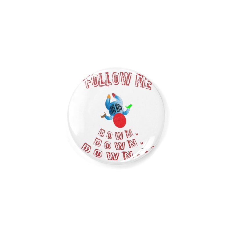 FOLLOW ME DOWN, DOWN, DOWN... Accessories Button by artworkdealers Artist Shop