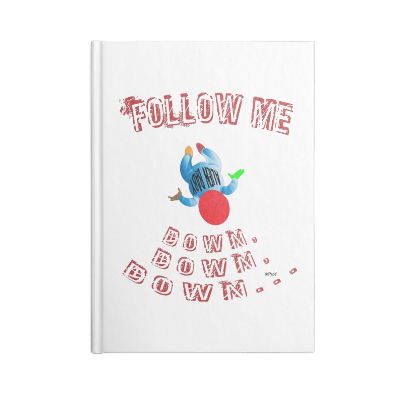 FOLLOW ME DOWN, DOWN, DOWN... Accessories Blank Journal Notebook by artworkdealers Artist Shop