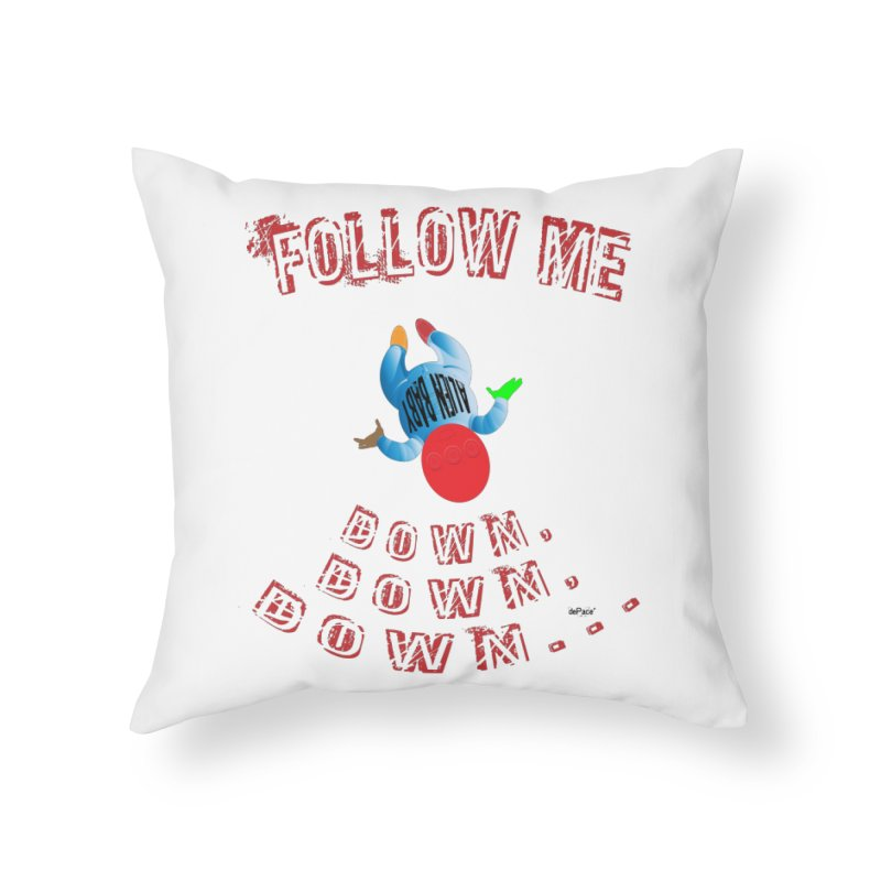 FOLLOW ME DOWN, DOWN, DOWN... Home Throw Pillow by artworkdealers Artist Shop